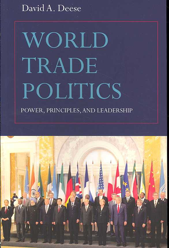 World Trade Politics By Deese, David A.